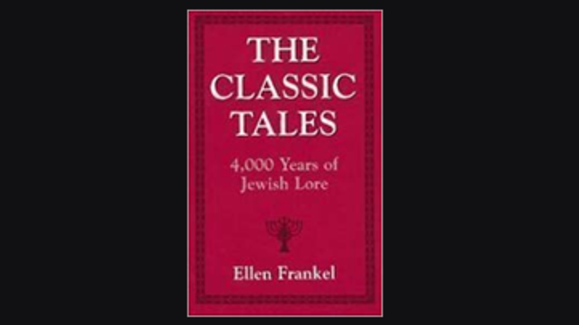 The Classic Tales: 4000 Years of Jewish Lore